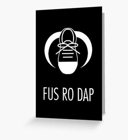 FUS RO DAP! Greeting Card
