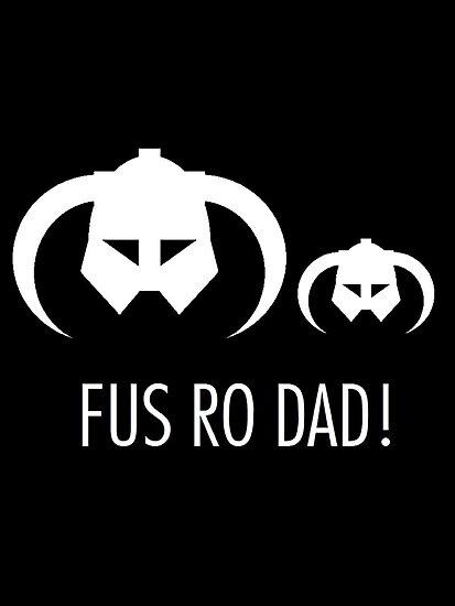 FUS RO DAD! by Claire Pugh