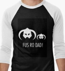 FUS RO DAD! Men's Baseball ¾ T-Shirt