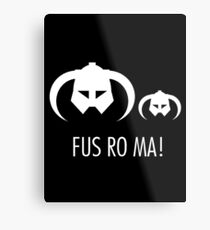 FUS RO MA! Metal Print