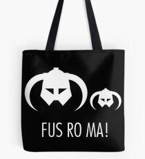 FUS RO MA! Tote Bag