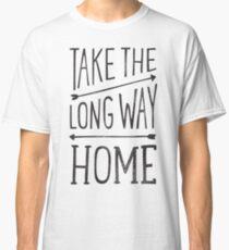 TAKE THE LONG WAY Classic T-Shirt