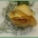 Happy Mothers Day Mom...I Love You by rasnidreamer