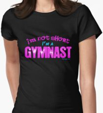 Gymnastics - I'm Not Short, I'm a Gymnast Women's Fitted T-Shirt