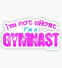 Gymnastics - I'm Not Short, I'm a Gymnast Sticker