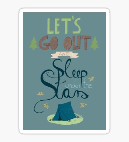 Let's Go Out and Sleep under the Stars Sticker