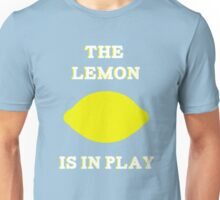 The Lemon is in Play Unisex T-Shirt