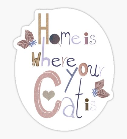 Home is where your Cat is Sticker