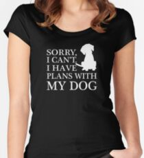 Sorry, I Can't. I Have Plans With My Dog. Women's Fitted Scoop T-Shirt