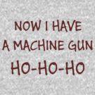 Now I Have A Machine Gun Ho-Ho-Ho by bitrot
