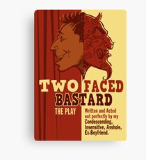 Two Faced Bastard Boyfriend Canvas Print