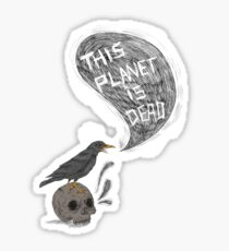 This Planet is Dead Sticker