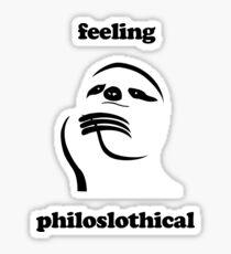 Feeling Philoslothical Sticker