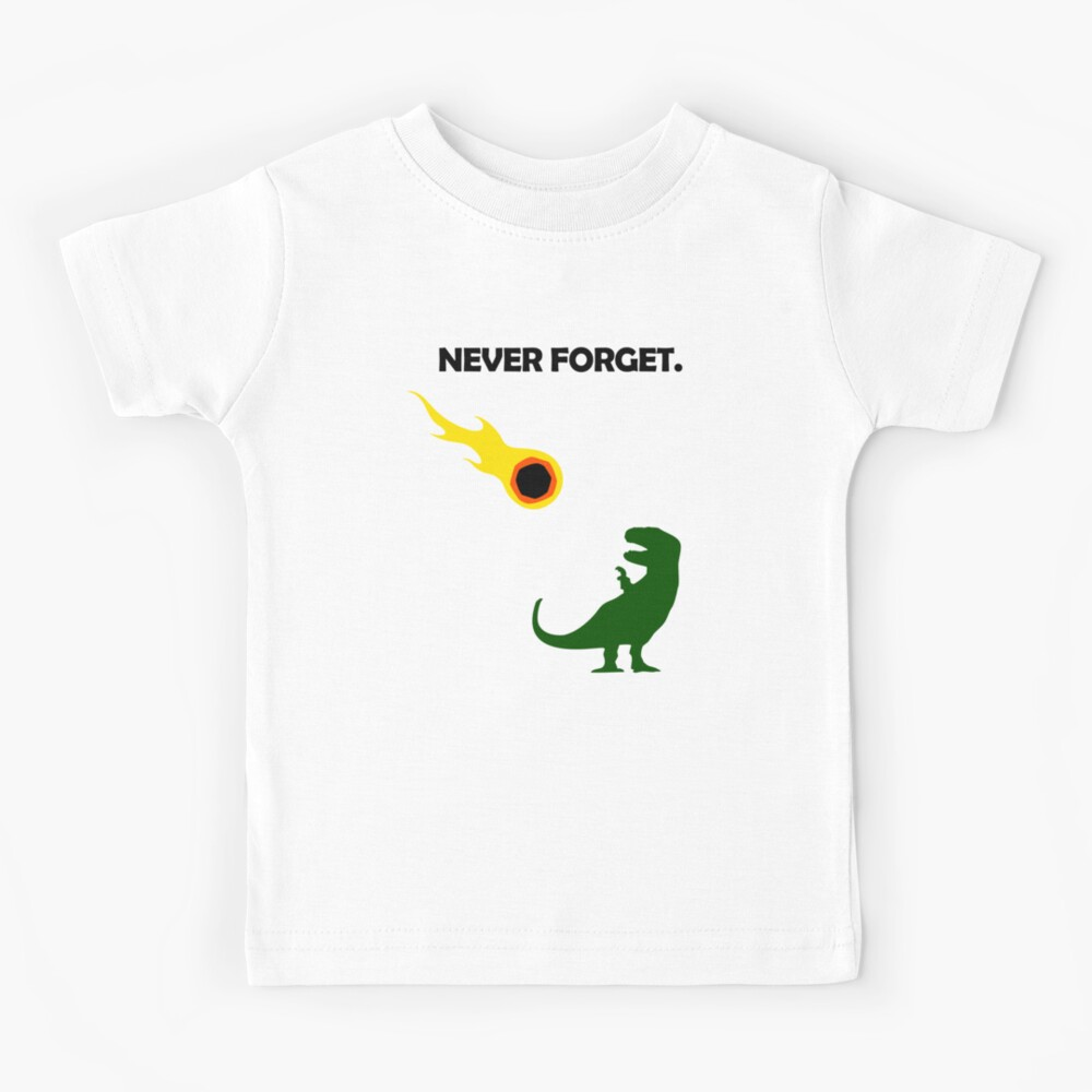 Never Forget (Dinosaurs) Kids T-Shirt