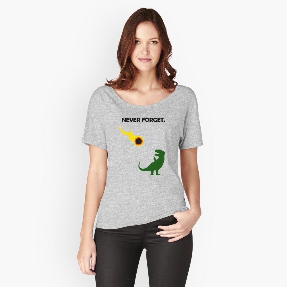 Never Forget (Dinosaurs) Relaxed Fit T-Shirt