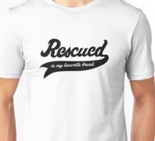 Rescued Is My Favorite Breed.  Unisex T-Shirt