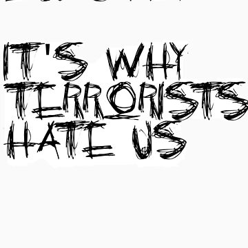 Dubstep - It's Why Terrorists Hate Us by Ironik-Assassin