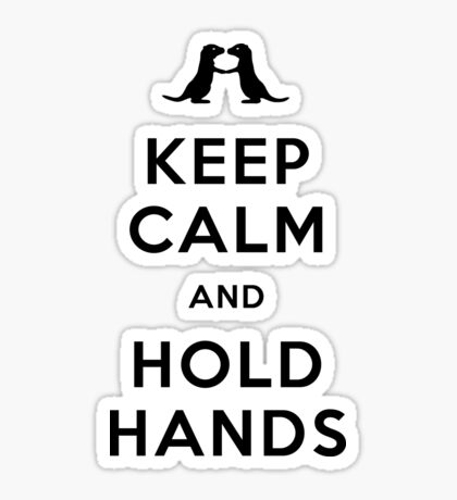 Keep Calm and Hold Hands (Otters holding hands) Sticker
