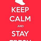 Keep Calm and Stay Fresh by Bigheadblue
