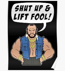 Mr T Shut Up & Lift Fool Gym Fitness Motivation Poster