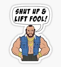 Mr T Shut Up & Lift Fool Gym Fitness Motivation Sticker