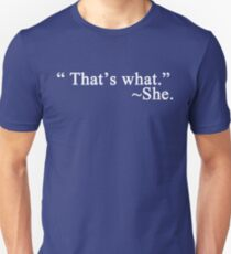 That's what she said... T-Shirt