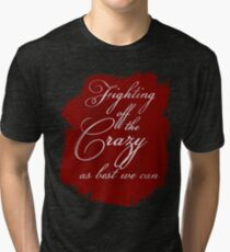 Fighting off the crazy Tri-blend T-Shirt