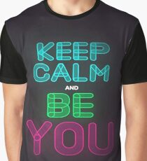 Keep Calm And Be You Graphic T-Shirt
