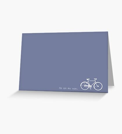 I Am On My Way Greeting Card