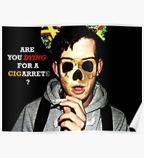 Are you dying for a cigarette? Poster