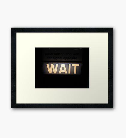City Motto: Wait Framed Print