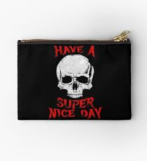 Have A Super Nice Day Studio Pouch