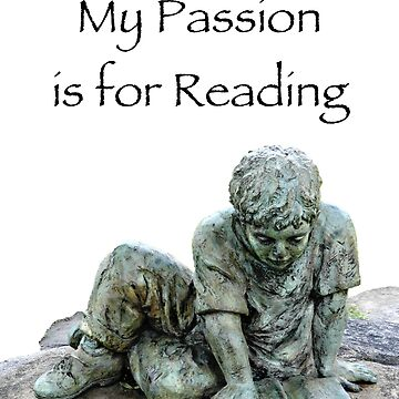 My Passion is for Reading by BBrightman