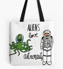 Aliens love Astronauts Tote Bag