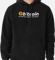 Bitcoin In Cryptography We Trust Pullover Hoodie