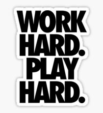 WORK HARD. PLAY HARD. Sticker