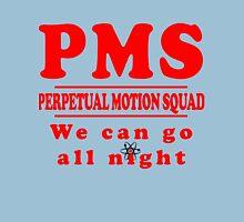 PMS - Perpetual Motion Squad Unisex T-Shirt