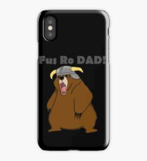 Fus Ro Dad! iPhone Case/Skin