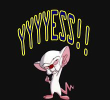 Pinky and The Brain - Yes Unisex T-Shirt