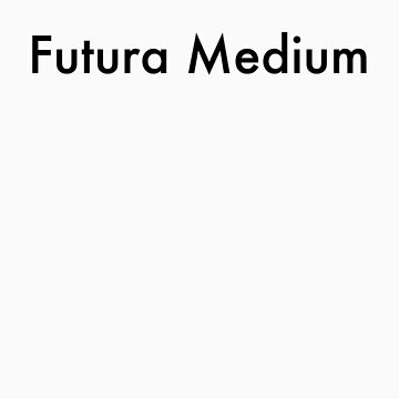 Futura Medium by johnperlock