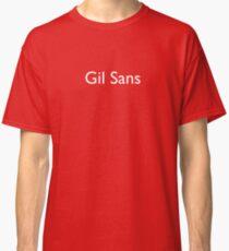 Gil Sans (white) Classic T-Shirt