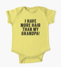 I Have More Hair Than My Grandpa One Piece - Short Sleeve