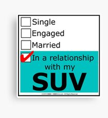 In A Relationship With My SUV Canvas Print