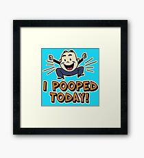 I Pooped Today Framed Print