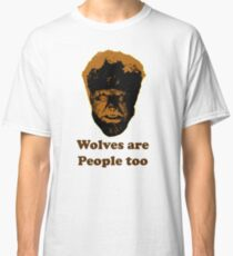 Wolves are people too Classic T-Shirt