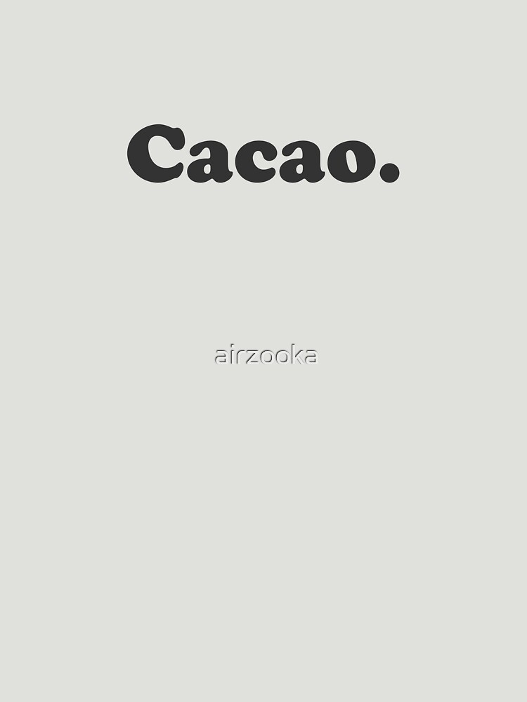 cacao. (simple black) by airzooka
