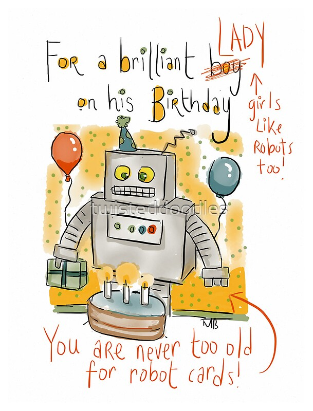 Quot Birthday Card Lady You Are Never Too Old For Robots