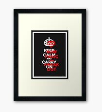 ''keep calm and carry on'' NOW PANIC AND FREAK OUT! Framed Print