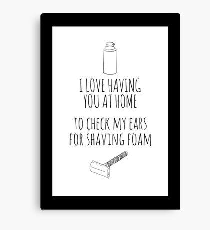 Check my ears for shaving foam Canvas Print