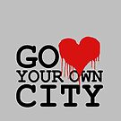 GO LOVE YOUR OWN CITY by derP